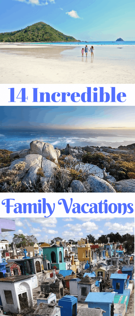 14 Incredible family vacations