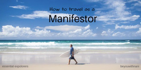 How to Travel as a Manifestor