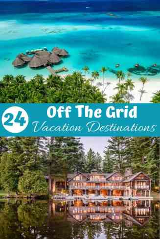 24 Off the Grid Vacation Destinations