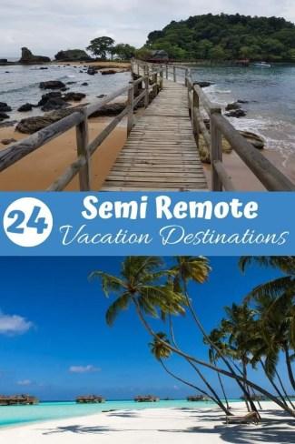 24 Semi Remote Vacation Destinations