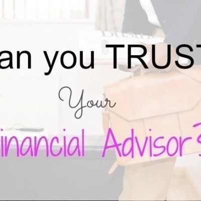 Can You Trust Your Financial Advisor?