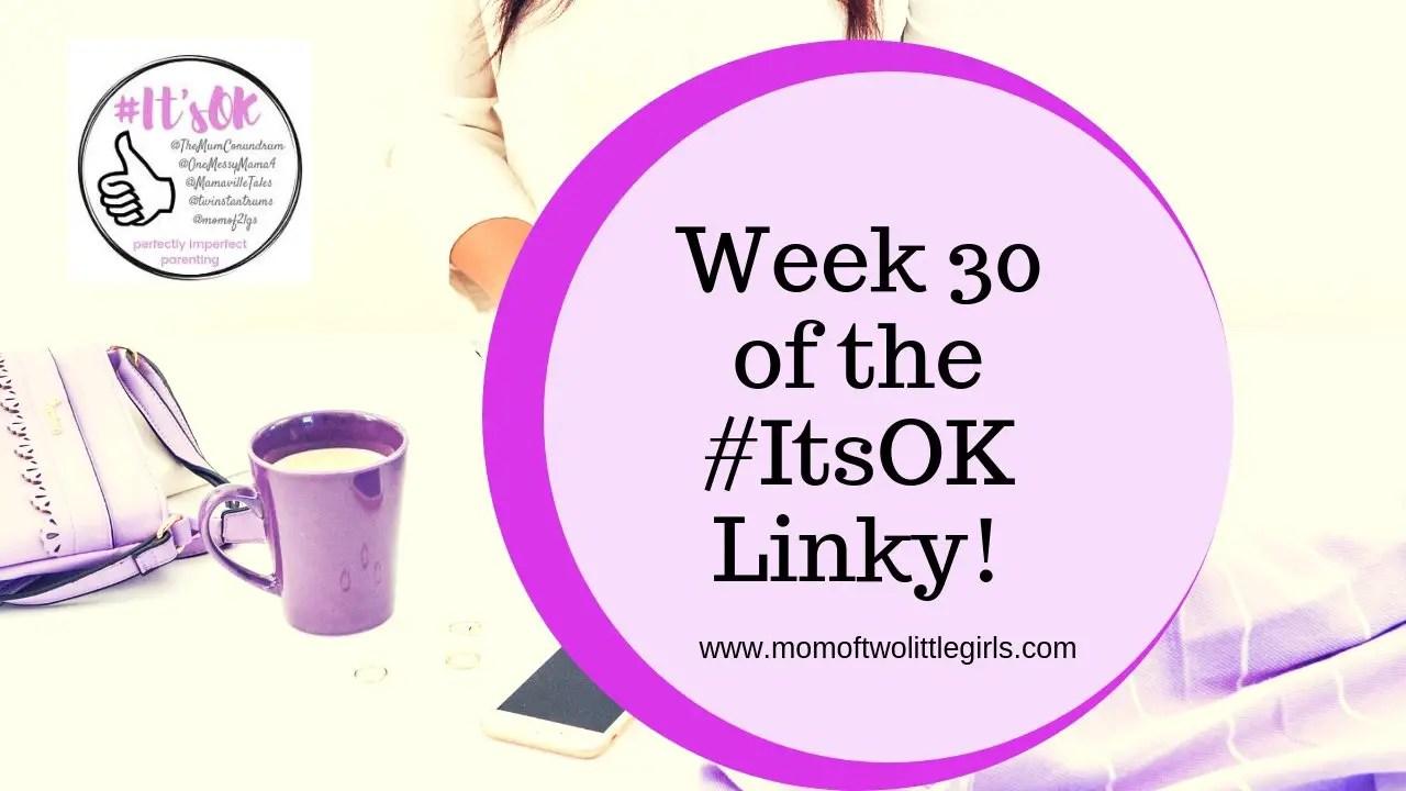 ItsOK Linky Week 30