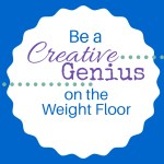 Be a Creative Genius on the Weight Floor