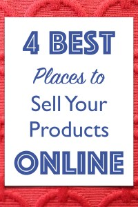 4 Best Places to Sell Your Products Online
