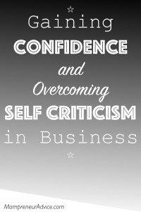 Gaining Confidence and Overcoming Self Criticism in Business
