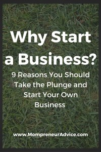 9 Really Good Reasons You Should Start Your Own Business