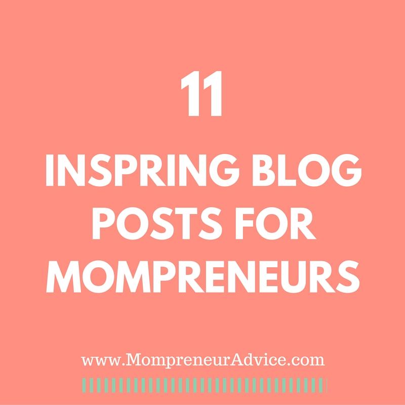 11 Inspiring Blog Posts for Mompreneurs
