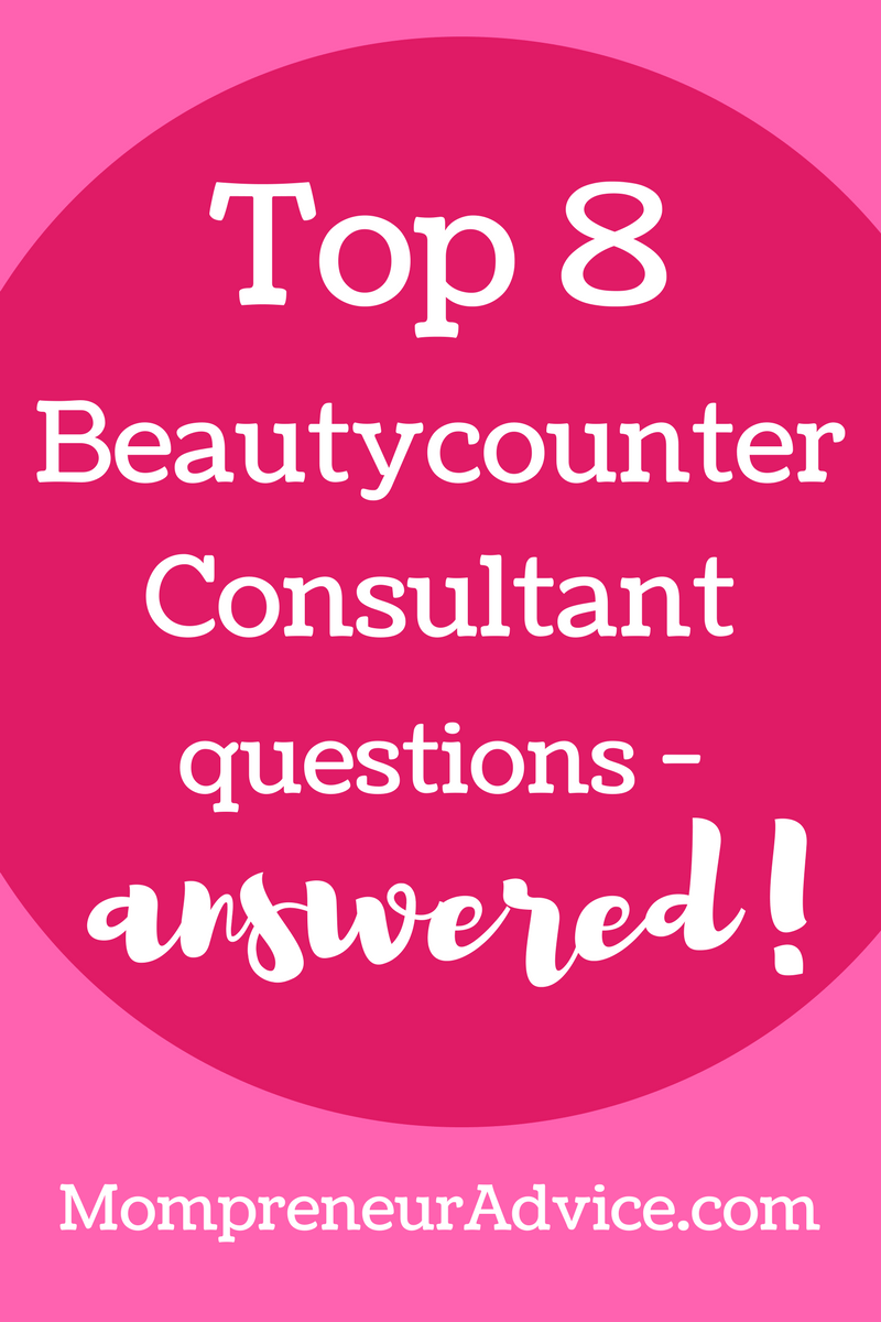 Top 8 Beautycounter Consultant questions - answered! - mompreneuradvice.com. Image has pink and red background with white letters.