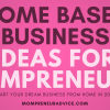 Start a home based business! MompreneurAdvice.com offers tips for mompreneurs > Learn more