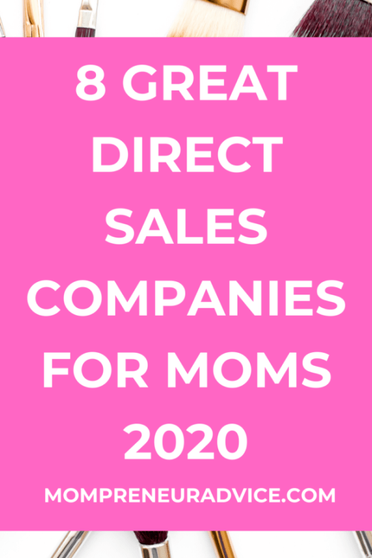 8 great direct sales companies for moms in 2020 - mompreneuradvice.com