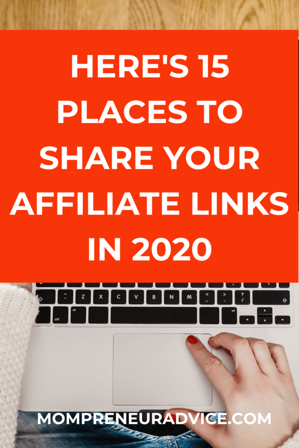 Here's 15 places to share affiliate links online in 2020 - MompreneurAdvice.com
