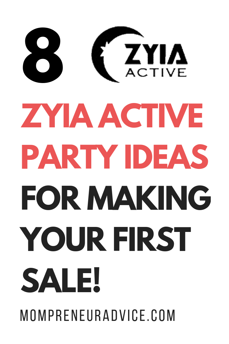 8 great Zyia active direct sales party ideas for making your first sale - MompreneurAdvice.com. Image shows Zyia Active logo and white background with black and red lettering.