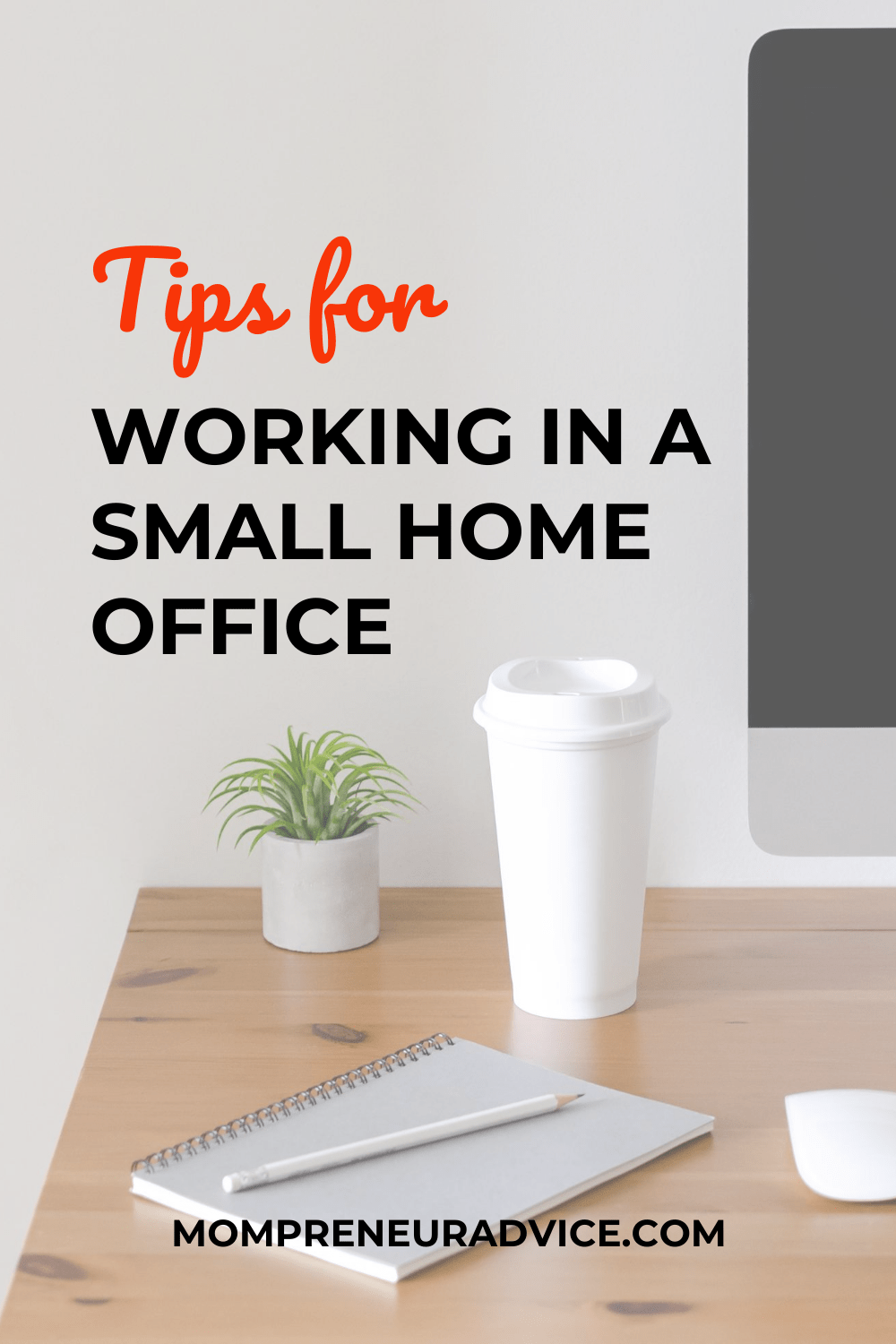 Tips for working in a small home office - mompreneuradvice.com