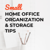 Small home office organization storage tips for moms.