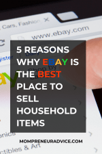 5 reasons why ebay is the best place to sell household items.