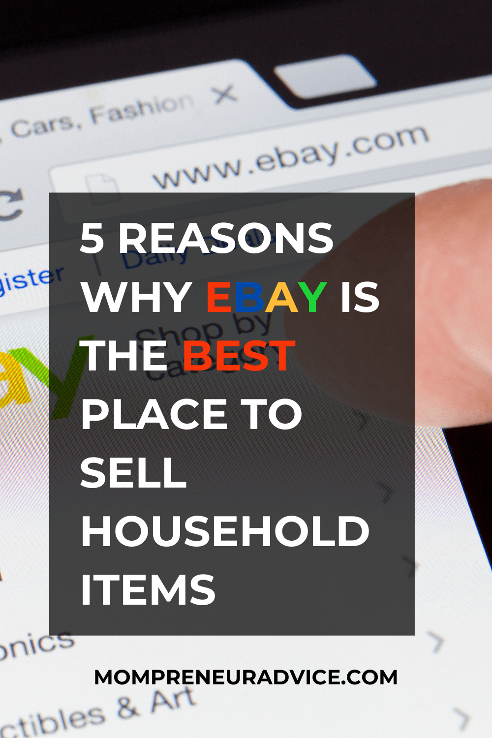 5 reasons why ebay is the best place to sell household items - mompreneuradvice.com