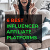 "Photo with caption ""6 best influencer affiliate platforms"" with background image of woman promoting products. Mompreneuradvice.com"