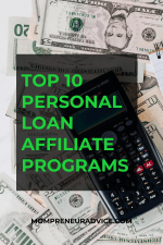 "Photo with caption ""Top 10 personal loan affiliate programs"" with background photo of calculator and American dollars. Mompreneuradvice.com."