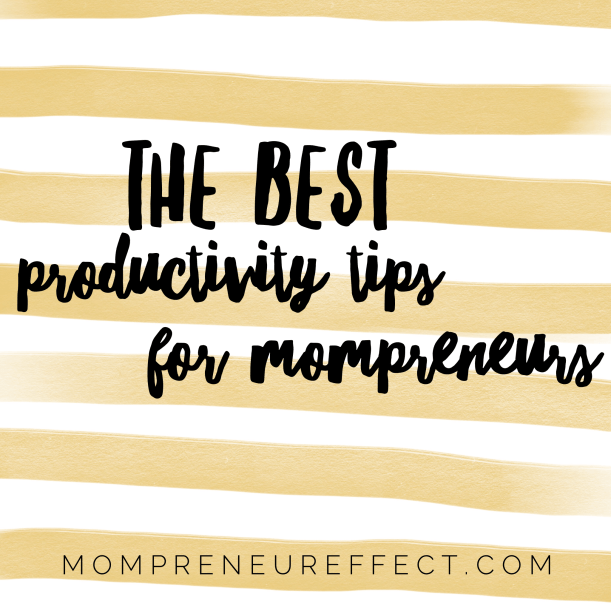 Productivity Tips for Mompreneurs