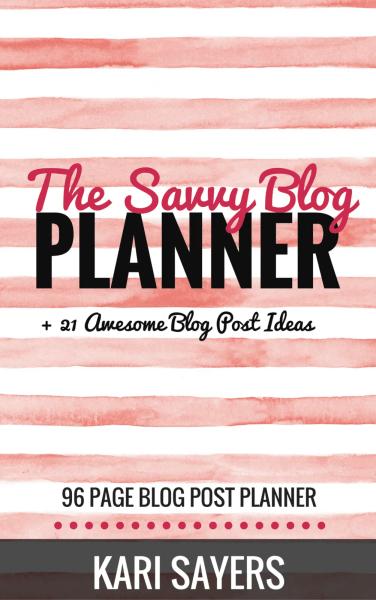 The Savvy Blog Planner by Kari Sayers