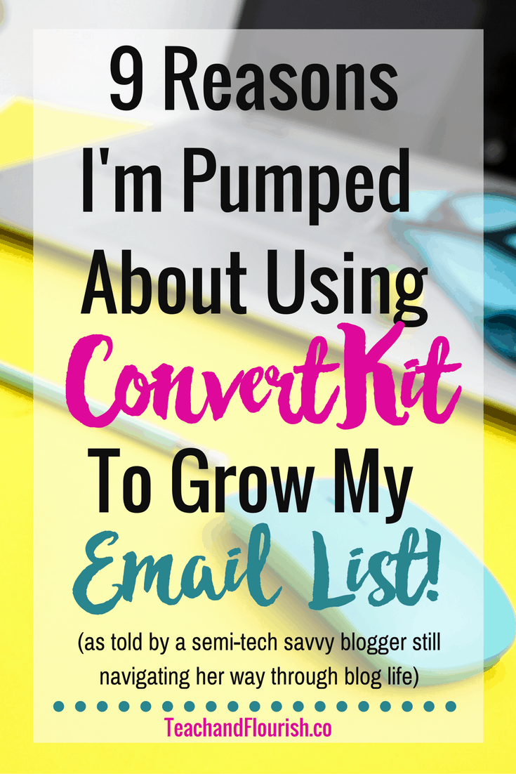 9 Reasons I'm super-pumped about using ConvertKit to grow my email list!