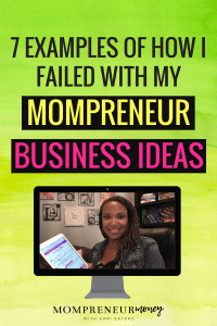 How I Failed (Multiple Times) With My Mompreneur Business Ideas Before Finding Success