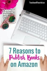 7 Reasons to Publish Books on Amazon