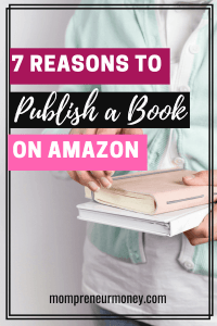 7 Reasons to Publish a Book on Amazon