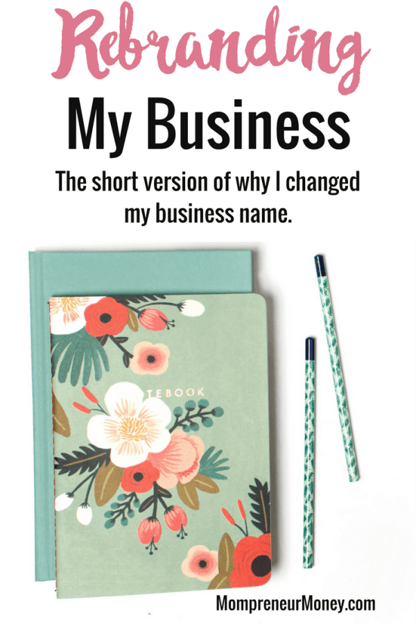 Rebranding My Business: The Short Version of Why I Changed My Business Name