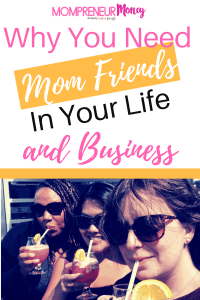Here's Why You Need Mom Friends in Your Life and Biz