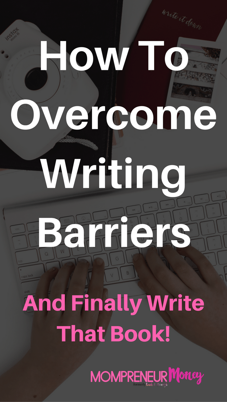 Overcome Barriers and Write That Book