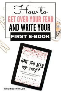 These 3 common fears are keeping you from writing your first ebook. Here's how to overcome them and write your book already!