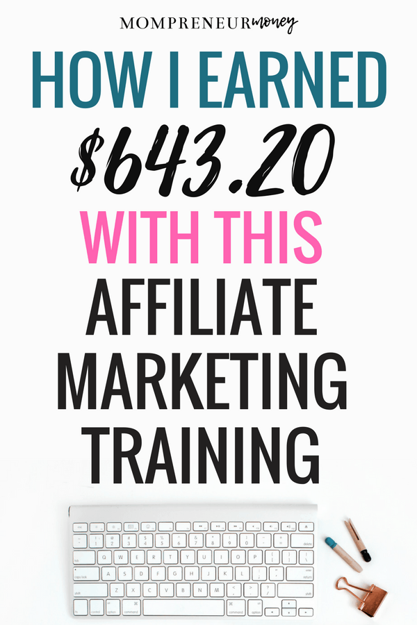 Here's a breakdown of how I earned $643.20 by sharing my love for this one particular affiliate marketing training for beginners.