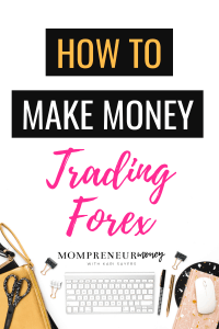 How to Make Money Trading Forex