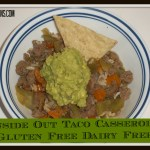 Inside Out Taco Casserole – Dairy Free, Gluten Free