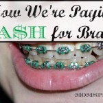 How We're Paying Cash for Phase One of Our Son's Braces