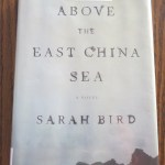 Above the East China Sea by Sarah Bird: A Book Review
