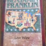 Benjamin Franklin: Live Wire by Janet & Geoff Benge – A Book Review