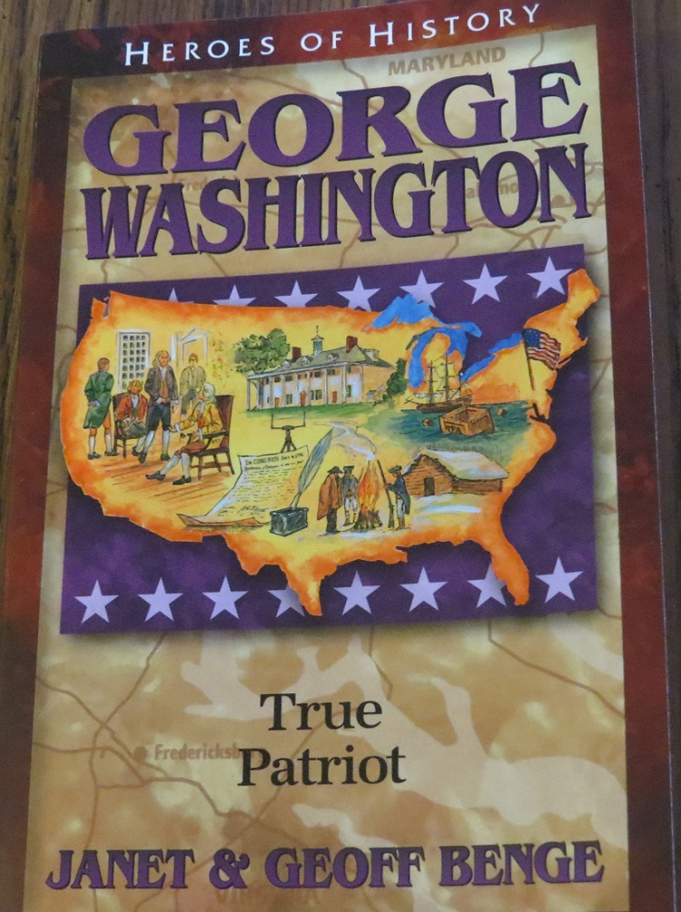 George Washington: True Patriot by Geoff & Janet Benge