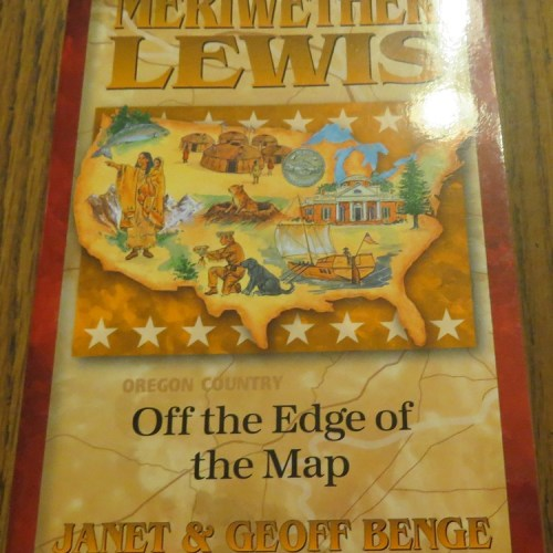 Meriwether Lewis: Off the Edge of the Map by Janet & Geoff Benge