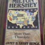 Milton Hershey: More than Chocolate by Janet & Geoff Benge – A Book Review