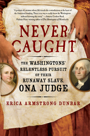 Never Caught by Erica Armstrong Dunbar {A Book Review}