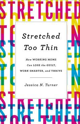 Stretched Too Thin by Jessica N. Turner