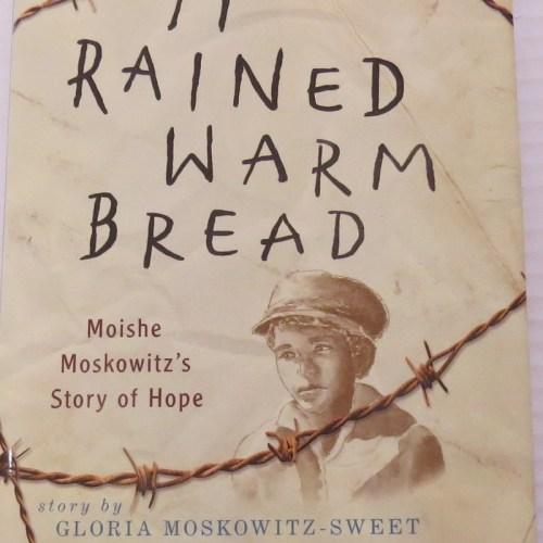 It Rained Warm Bread by Gloria Moskowitz-Sweet
