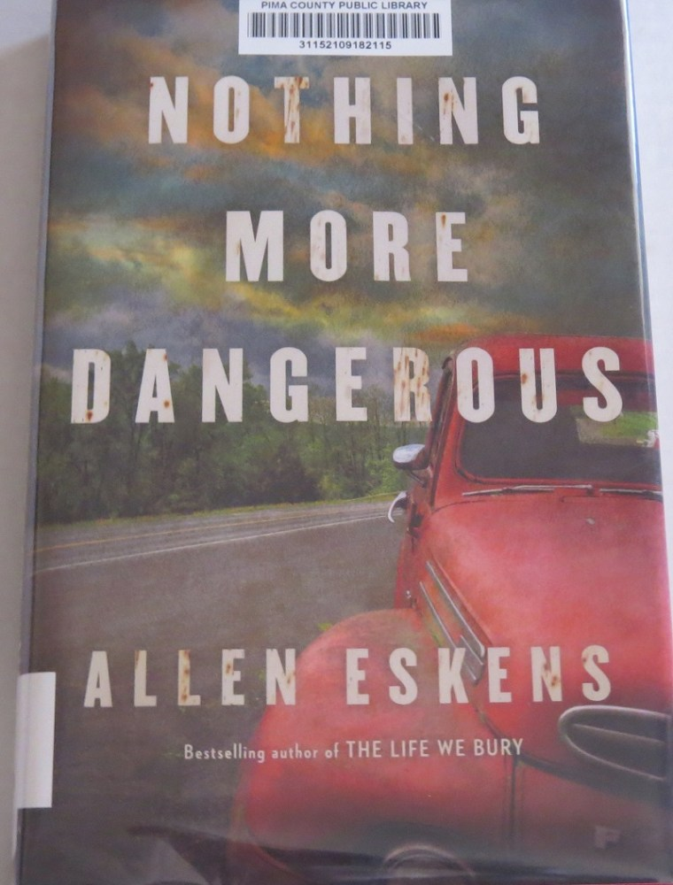 Nothing More Dangerous by Allen Eskins