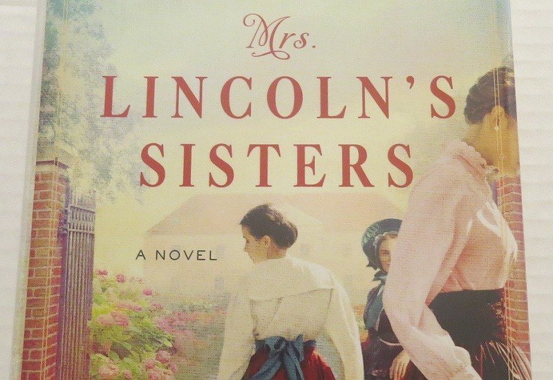 Mrs. Lincoln's Sisters by Jennifer Chiaverini {A Book Review}