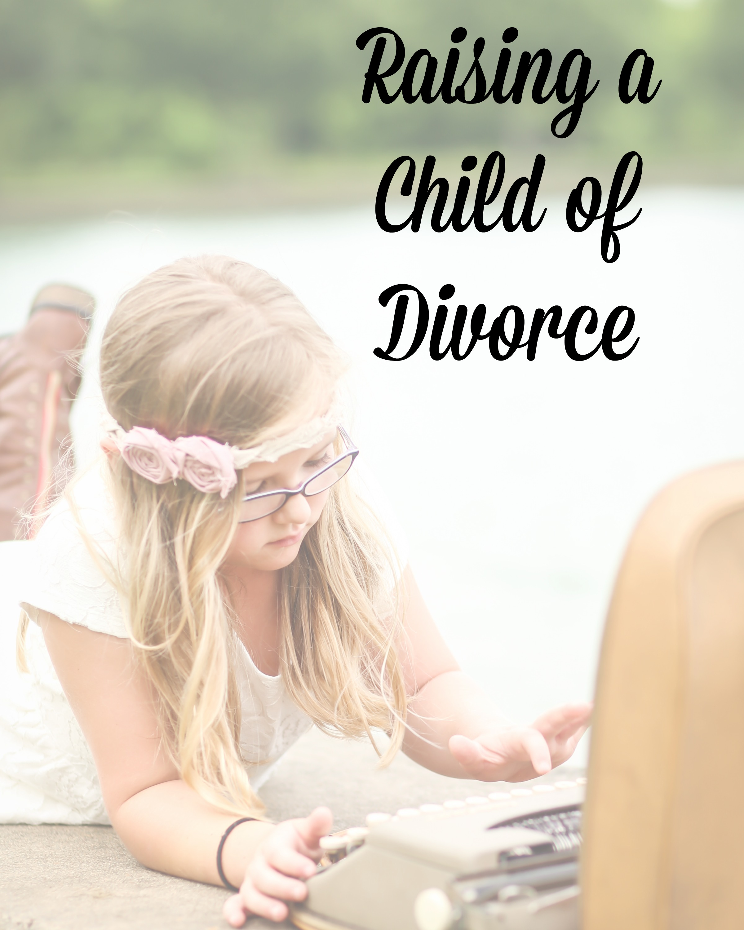 Raising A Child Of Divorce