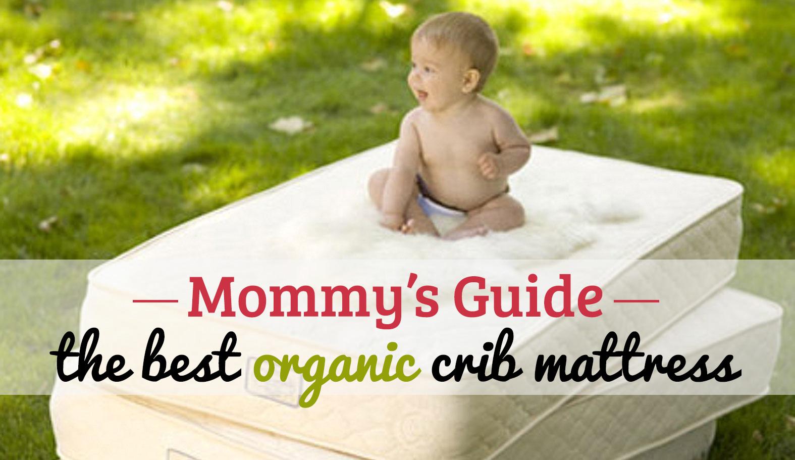 Moms Guide 2015 Whats The Best Organic Crib Mattress