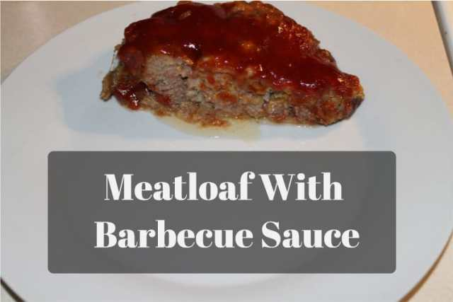 Meatloaf With Barbecue Sauce - www.momwithcookies.com #meatloaf #meatloafrecipe