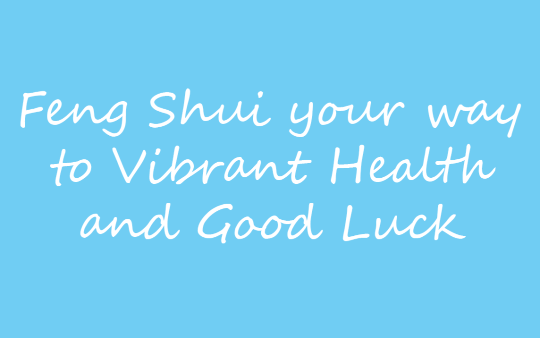 Increase your luck this year: Feng Shui Part II